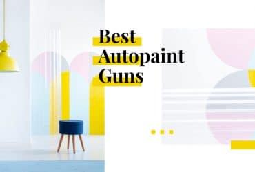 Best Autopaint guns for beginners