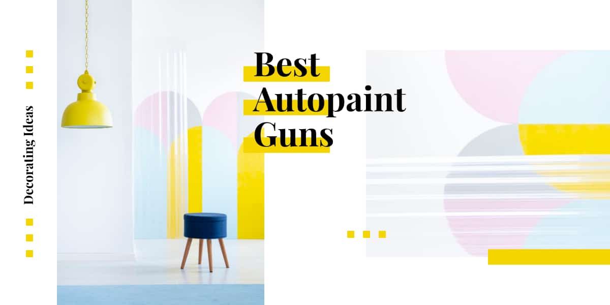 Best Autopaint guns for beginners